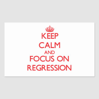 Keep Calm and focus on Regression Rectangular Sticker