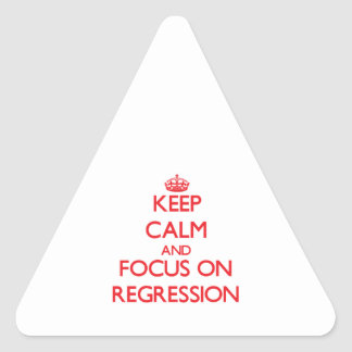 Keep Calm and focus on Regression Triangle Sticker