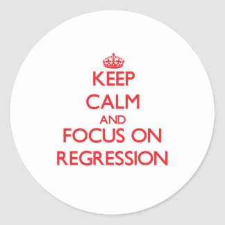 Keep Calm and focus on Regression Round Sticker