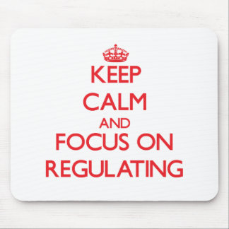 Keep Calm and focus on Regulating Mousepads