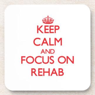 Keep Calm and focus on Rehab Coaster