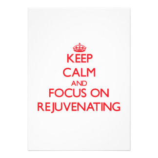 Keep Calm and focus on Rejuvenating Personalized Invitation