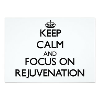 Keep Calm and focus on Rejuvenation 13 Cm X 18 Cm Invitation Card