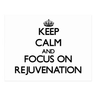 Keep Calm and focus on Rejuvenation Post Card