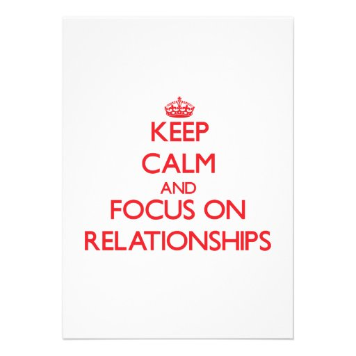 Keep Calm and focus on Relationships Custom Announcement
