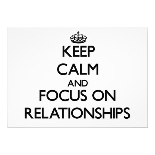Keep Calm and focus on Relationships Personalized Invitation