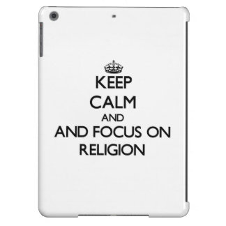 Keep calm and focus on Religion Cover For iPad Air