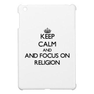Keep calm and focus on Religion iPad Mini Covers