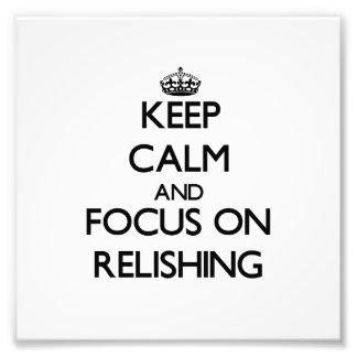 Keep Calm and focus on Relishing Photograph
