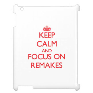 Keep Calm and focus on Remakes iPad Case