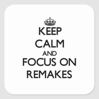 Keep Calm and focus on Remakes Sticker