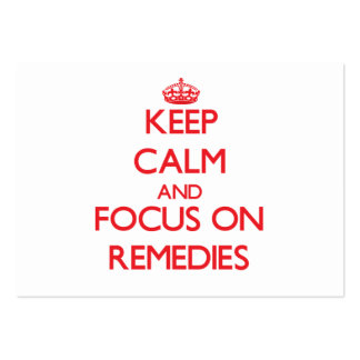 Keep Calm and focus on Remedies Business Card Templates