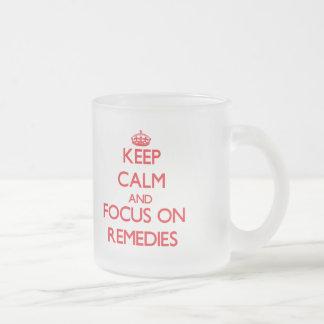 Keep Calm and focus on Remedies Coffee Mugs