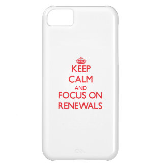 Keep Calm and focus on Renewals iPhone 5C Covers