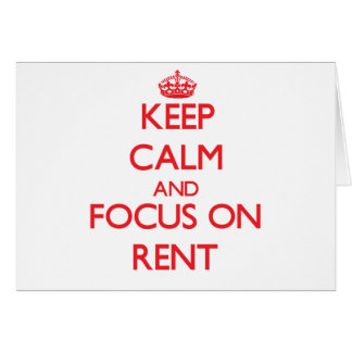 Keep Calm and focus on Rent Card