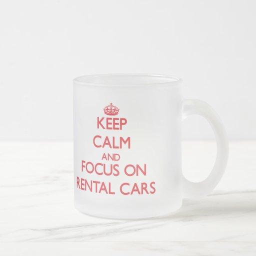 Keep Calm and focus on Rental Cars Mug
