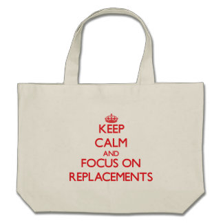 Keep Calm and focus on Replacements Tote Bags