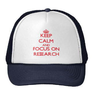 Keep Calm and focus on Research Trucker Hat