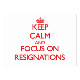 Keep Calm and focus on Resignations Pack Of Chubby Business Cards