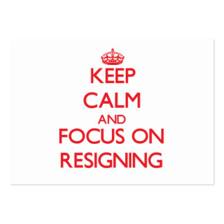 Keep Calm and focus on Resigning Pack Of Chubby Business Cards