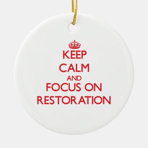Keep Calm and focus on Restoration Christmas Tree Ornament