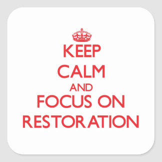 Keep Calm and focus on Restoration Sticker