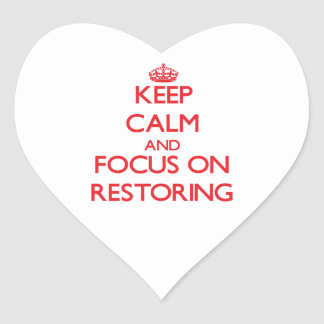 Keep Calm and focus on Restoring Heart Stickers