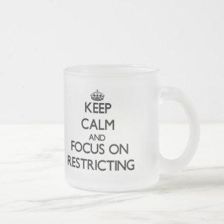Keep Calm and focus on Restricting Mug