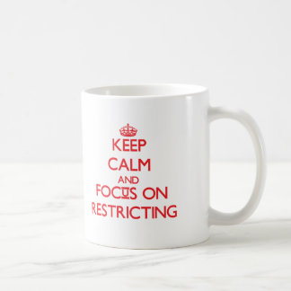 Keep Calm and focus on Restricting Classic White Coffee Mug