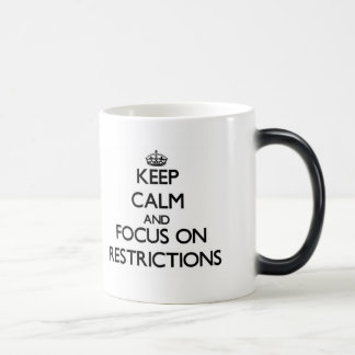 Keep Calm and focus on Restrictions Coffee Mug