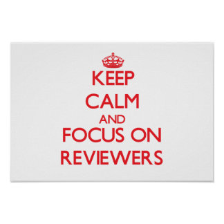 Keep Calm and focus on Reviewers Posters