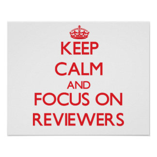 Keep Calm and focus on Reviewers Print