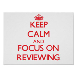 Keep Calm and focus on Reviewing Posters