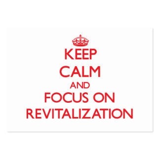 Keep Calm and focus on Revitalization Business Card Templates