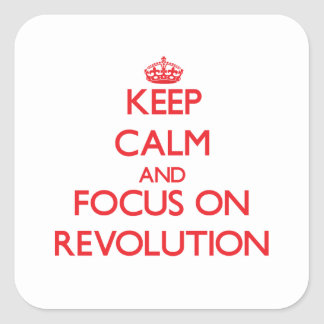 Keep Calm and focus on Revolution Square Stickers
