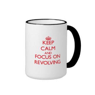 Keep Calm and focus on Revolving Coffee Mugs
