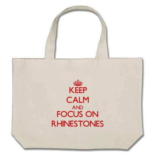 Keep Calm and focus on Rhinestones Tote Bags