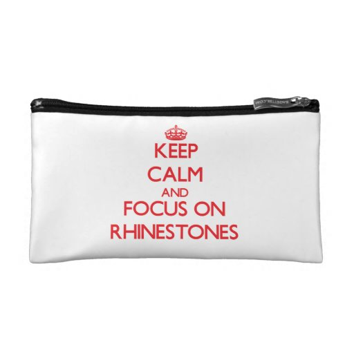 Keep Calm and focus on Rhinestones Cosmetic Bags
