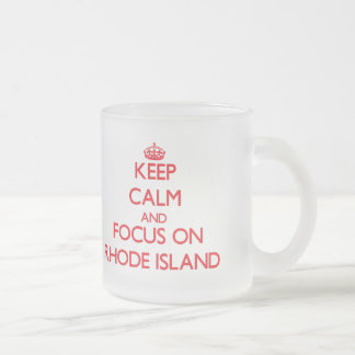 Keep Calm and focus on Rhode Island Frosted Glass Coffee Mug