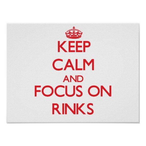 Keep Calm and focus on Rinks Print
