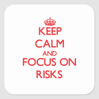 Keep Calm and focus on Risks Stickers