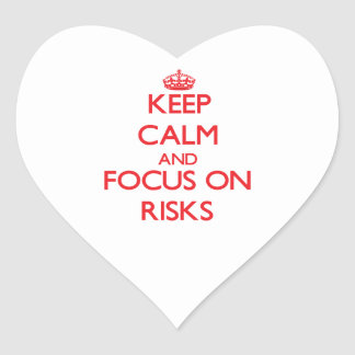 Keep Calm and focus on Risks Heart Sticker
