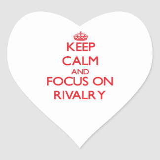 Keep Calm and focus on Rivalry Heart Sticker