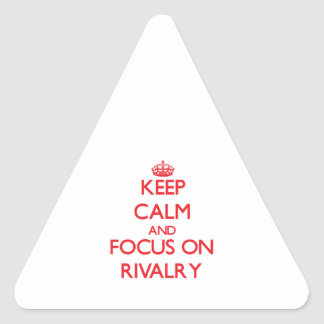 Keep Calm and focus on Rivalry Triangle Sticker