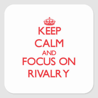 Keep Calm and focus on Rivalry Sticker