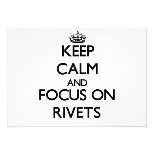 Keep Calm and focus on Rivets Invitation