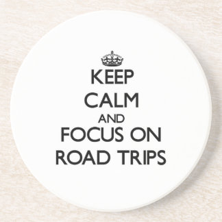 Keep Calm and focus on Road Trips Beverage Coaster