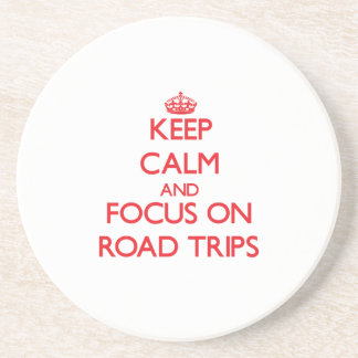 Keep Calm and focus on Road Trips Drink Coaster