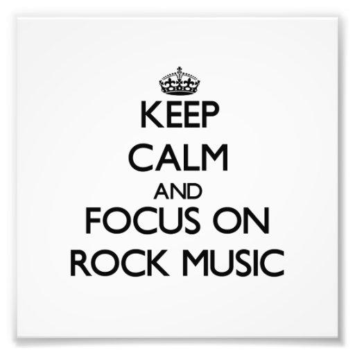 Keep Calm and focus on Rock Music Art Photo