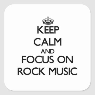 Keep Calm and focus on Rock Music Stickers